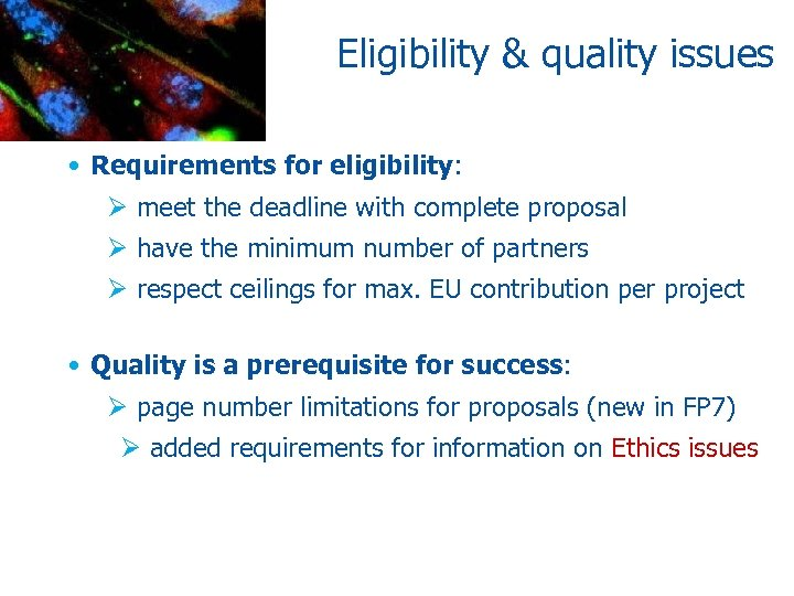 Eligibility & quality issues • Requirements for eligibility: Ø meet the deadline with complete