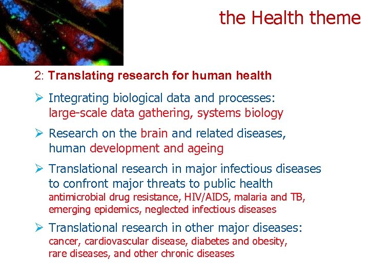 the Health theme 2: Translating research for human health Ø Integrating biological data and