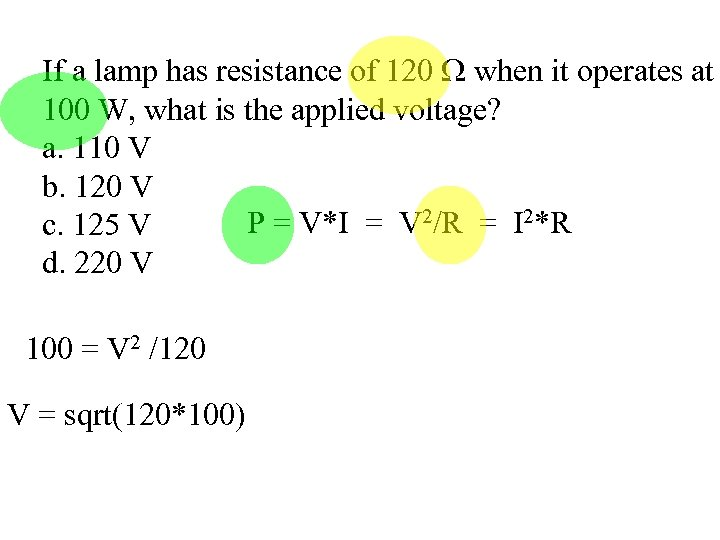 If a lamp has resistance of 120 when it operates at 100 W, what