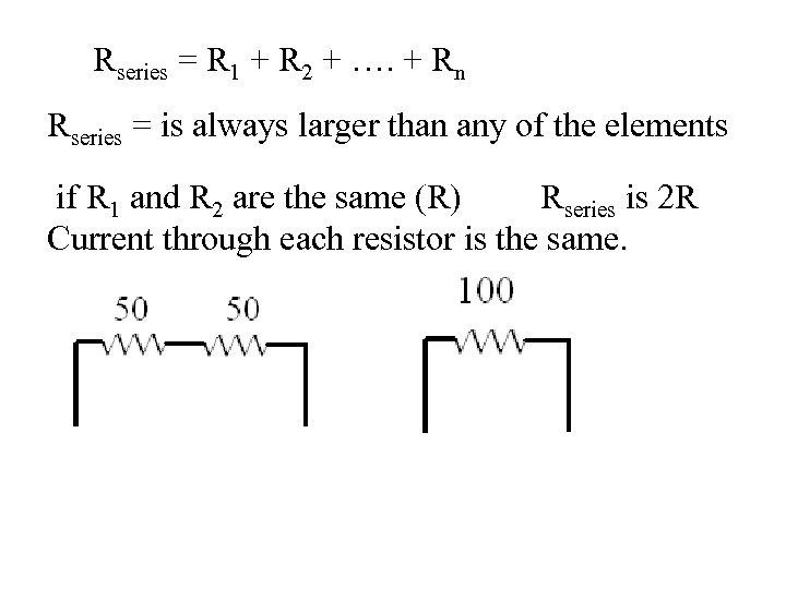 Rseries = R 1 + R 2 + …. + Rn Rseries = is