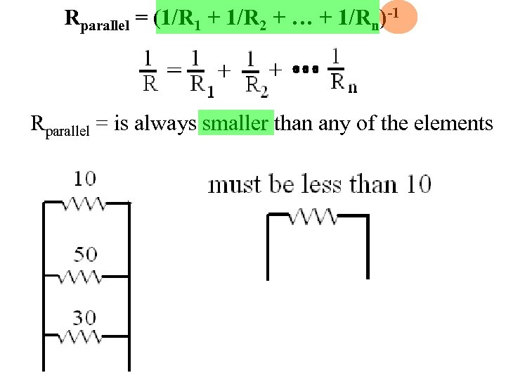 Rparallel = (1/R 1 + 1/R 2 + … + 1/Rn)-1 Rparallel = is