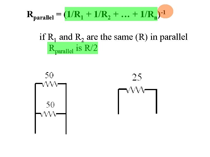 Rparallel = (1/R 1 + 1/R 2 + … + 1/Rn)-1 if R 1