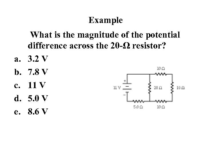 Example a. b. c. d. e. What is the magnitude of the potential difference