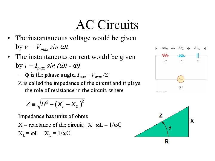 AC Circuits • The instantaneous voltage would be given by v = Vmax sin