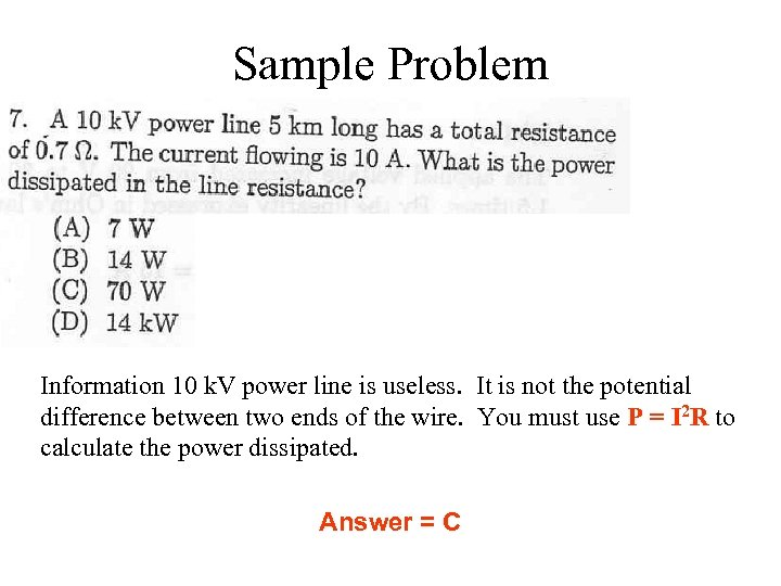 Sample Problem Information 10 k. V power line is useless. It is not the