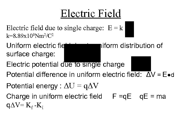 Electric Field Electric field due to single charge: E = k k=8. 89 x