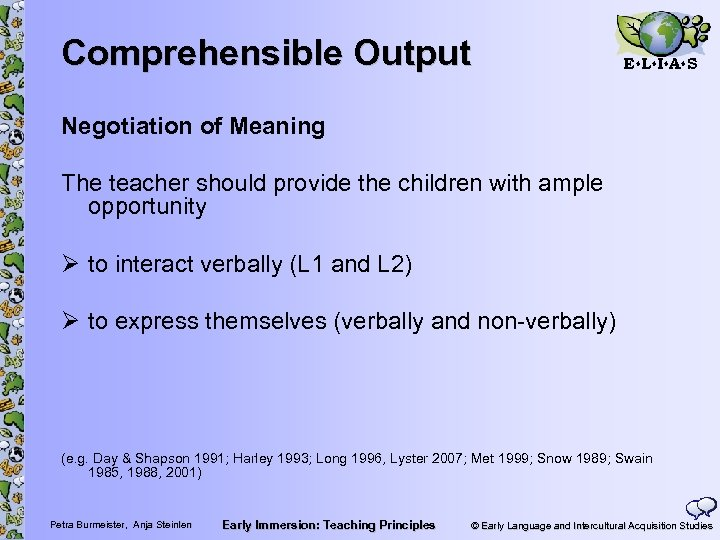 Comprehensible Output E L I A S Negotiation of Meaning The teacher should provide
