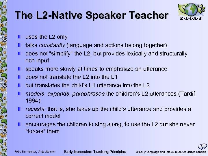 The L 2 -Native Speaker Teacher E L I A S uses the L