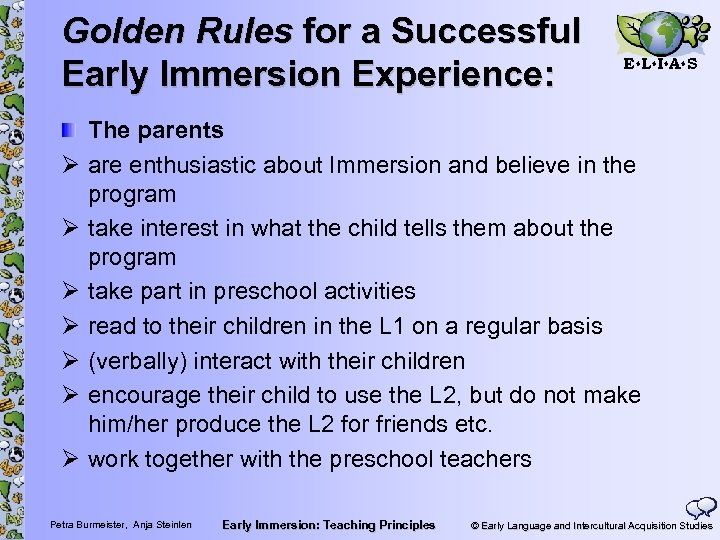 Golden Rules for a Successful Early Immersion Experience: Ø Ø Ø Ø E L