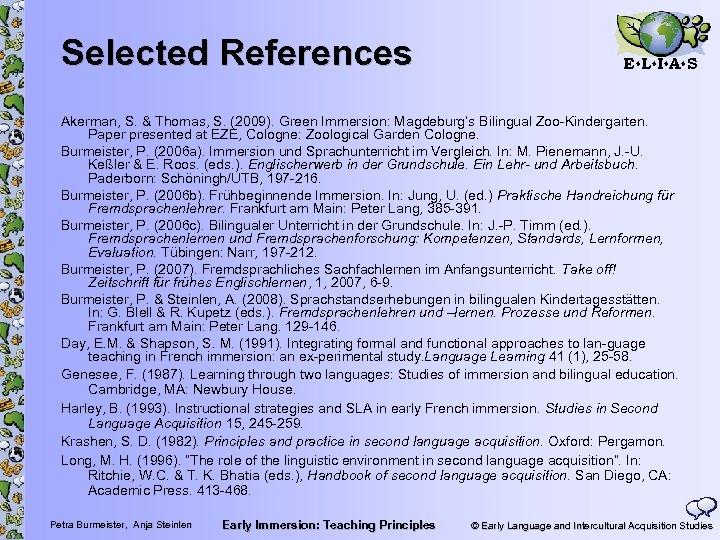 Selected References E L I A S Akerman, S. & Thomas, S. (2009). Green