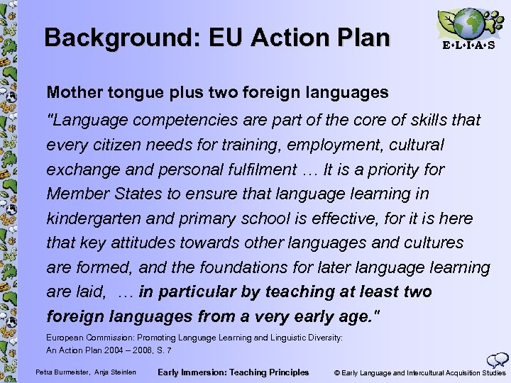Background: EU Action Plan E L I A S Mother tongue plus two foreign