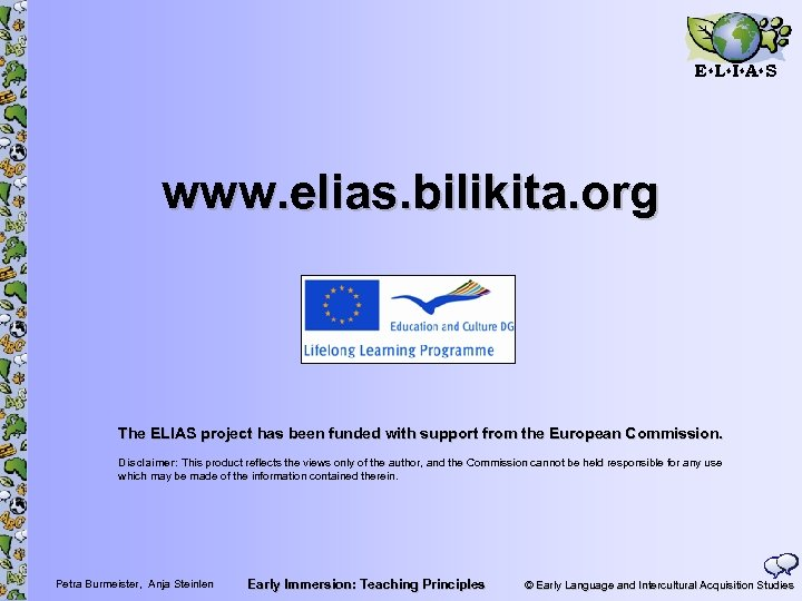 E L I A S www. elias. bilikita. org The ELIAS project has been