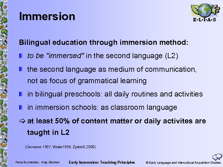 Immersion E L I A S Bilingual education through immersion method: to be
