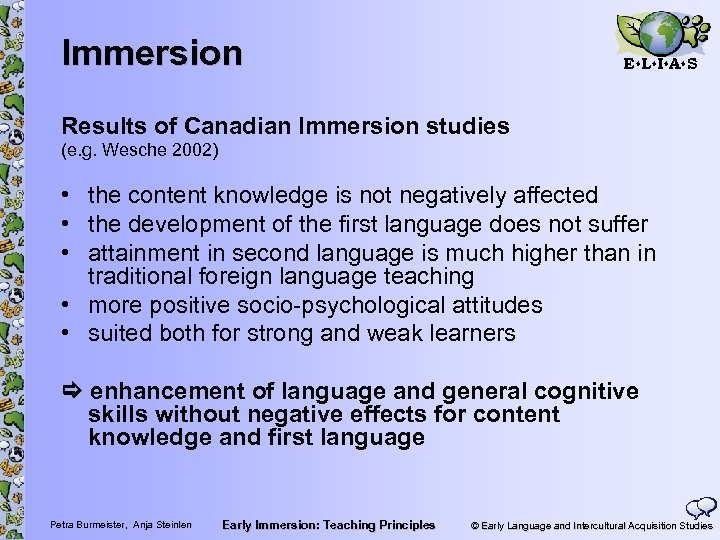 Immersion E L I A S Results of Canadian Immersion studies (e. g. Wesche