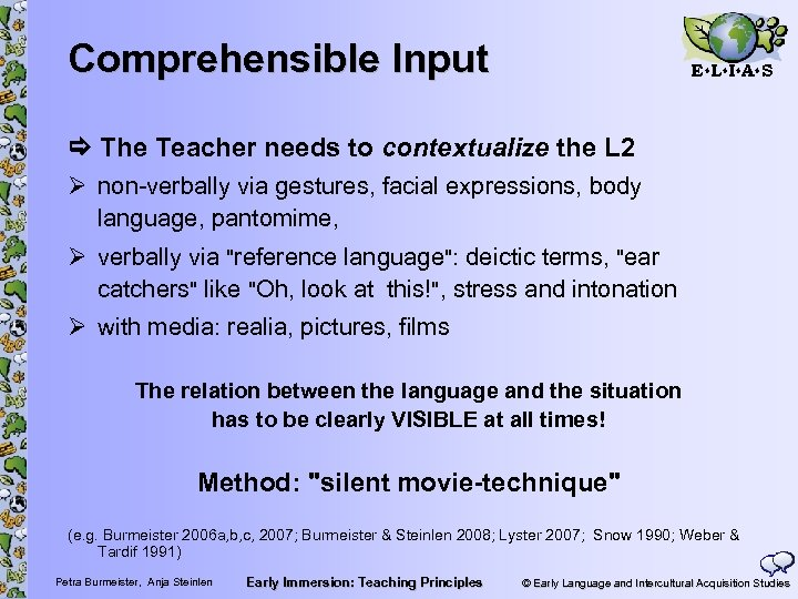 Comprehensible Input E L I A S The Teacher needs to contextualize the L