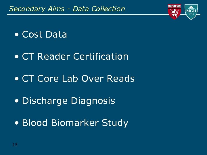 Secondary Aims - Data Collection • Cost Data • CT Reader Certification • CT