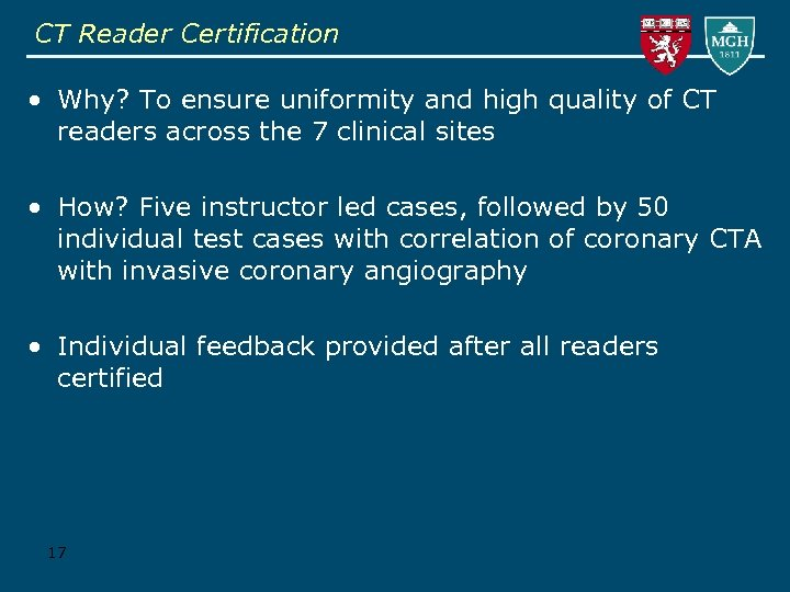CT Reader Certification • Why? To ensure uniformity and high quality of CT readers