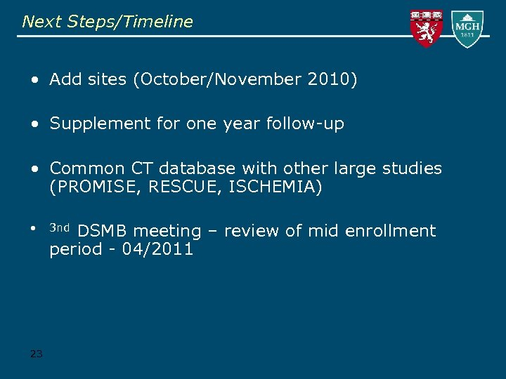 Next Steps/Timeline • Add sites (October/November 2010) • Supplement for one year follow-up •