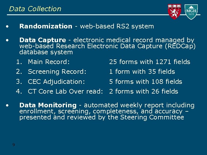 Data Collection • Randomization - web-based RS 2 system • Data Capture - electronic