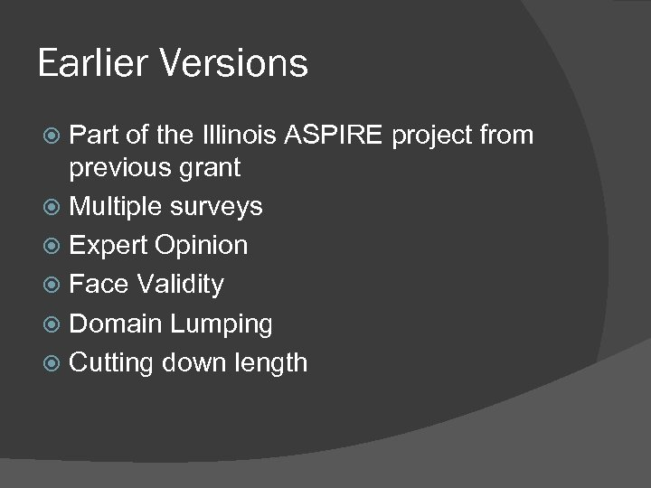 Earlier Versions Part of the Illinois ASPIRE project from previous grant Multiple surveys Expert