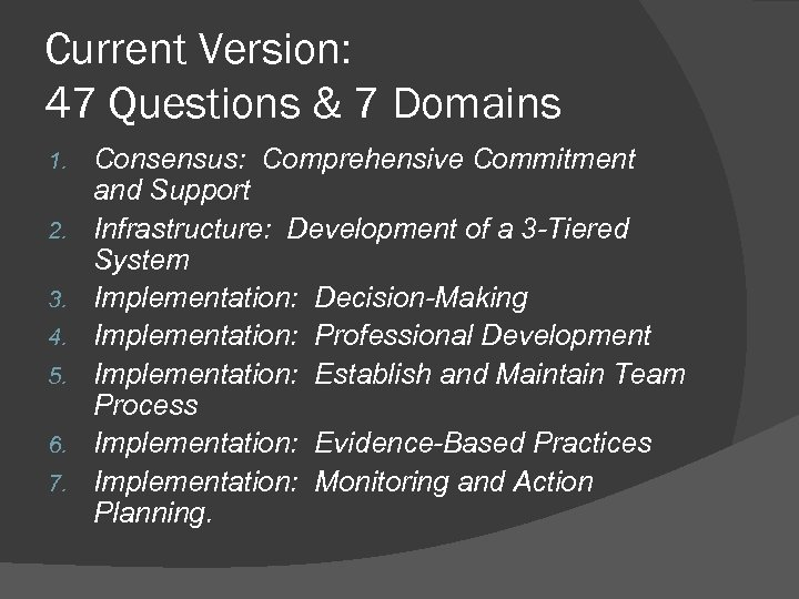 Current Version: 47 Questions & 7 Domains 1. 2. 3. 4. 5. 6. 7.