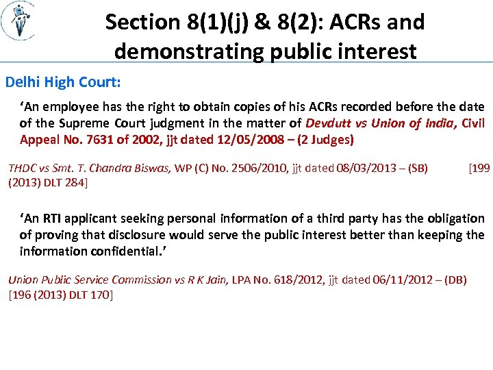 Section 8(1)(j) & 8(2): ACRs and demonstrating public interest Delhi High Court: 'An employee