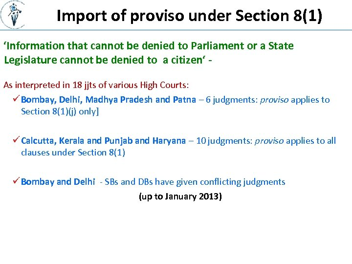Import of proviso under Section 8(1) 'Information that cannot be denied to Parliament or