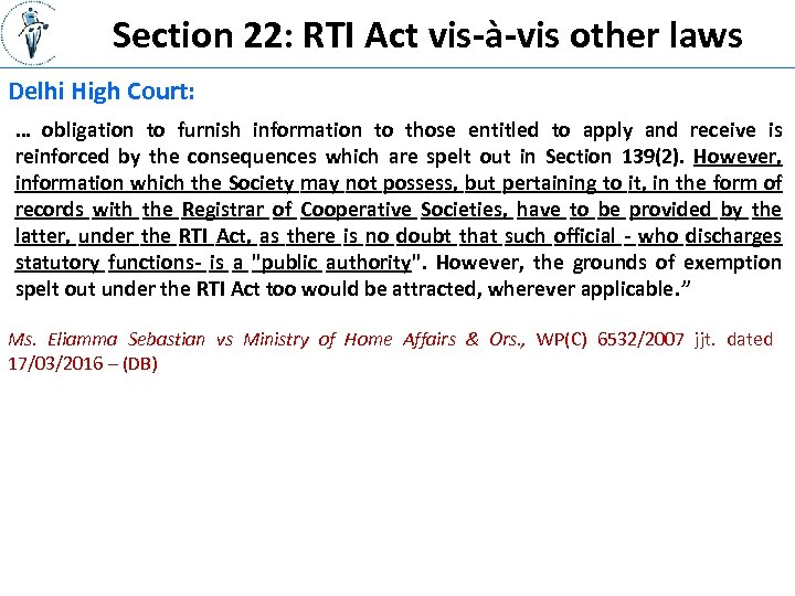 Section 22: RTI Act vis-à-vis other laws Delhi High Court: … obligation to furnish
