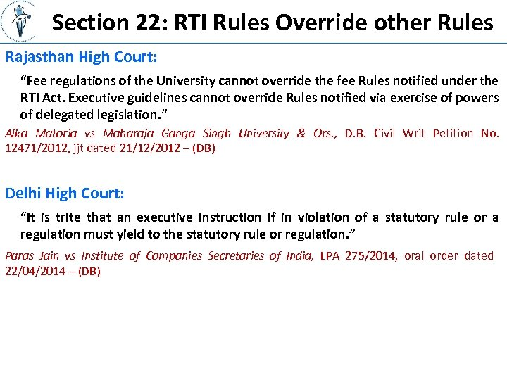"Section 22: RTI Rules Override other Rules Rajasthan High Court: ""Fee regulations of the"