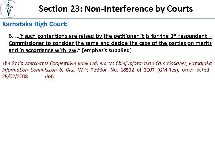Section 23: Non-Interference by Courts Karnataka High Court: 6. …if such contentions are raised