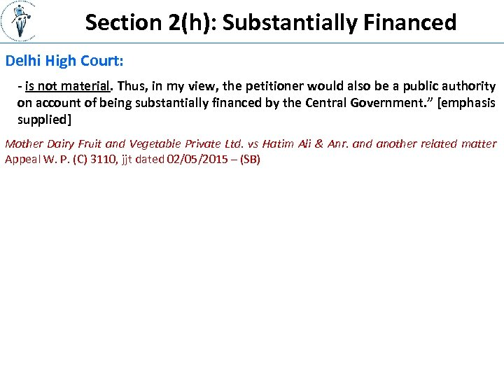 Section 2(h): Substantially Financed Delhi High Court: - is not material. Thus, in my