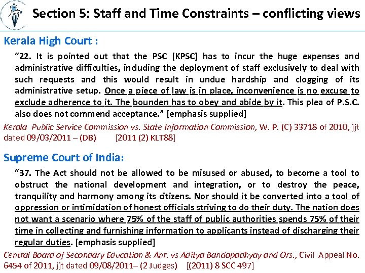 """Section 5: Staff and Time Constraints – conflicting views Kerala High Court : """""""