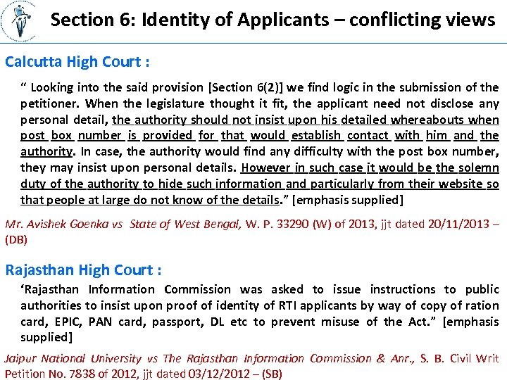 """Section 6: Identity of Applicants – conflicting views Calcutta High Court : """" Looking"""
