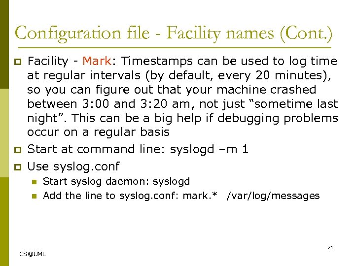 Configuration file - Facility names (Cont. ) p p p Facility - Mark: Timestamps