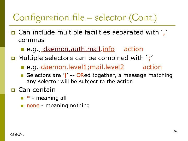 Configuration file – selector (Cont. ) p p Can include multiple facilities separated with