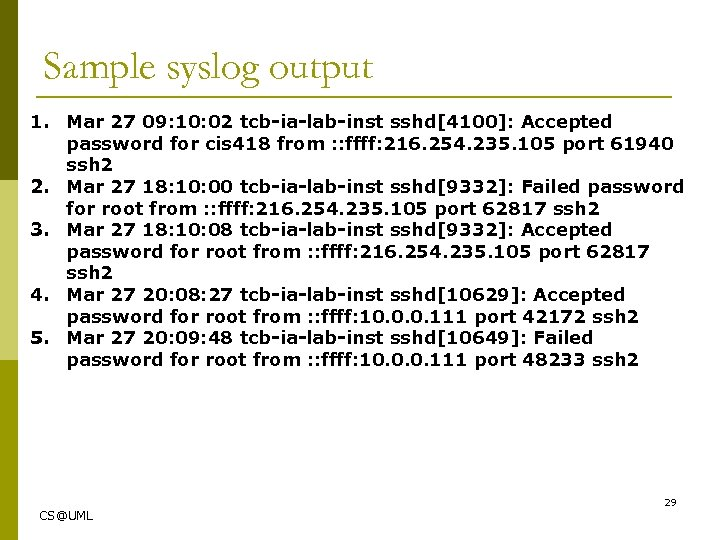 Sample syslog output 1. Mar 27 09: 10: 02 tcb-ia-lab-inst sshd[4100]: Accepted password for