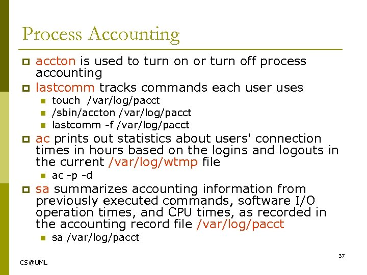 Process Accounting p p accton is used to turn on or turn off process