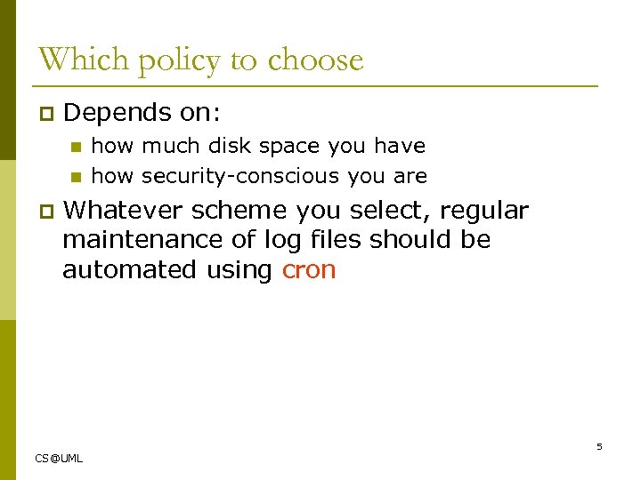 Which policy to choose p Depends on: n n p how much disk space