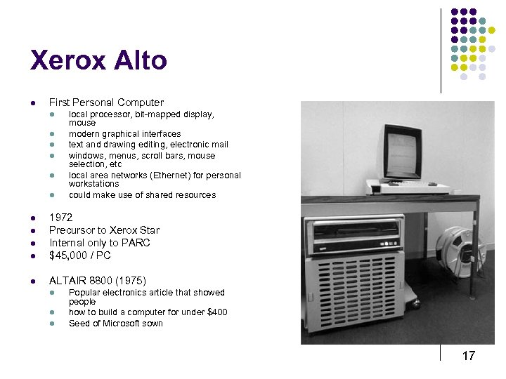Xerox Alto l First Personal Computer l l l local processor, bit-mapped display, mouse