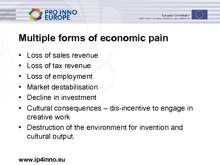 Multiple forms of economic pain • • • Loss of sales revenue Loss of