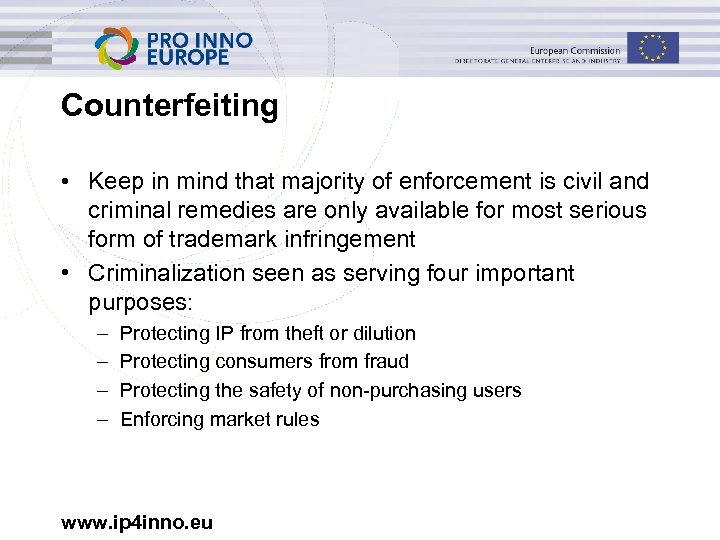 Counterfeiting • Keep in mind that majority of enforcement is civil and criminal remedies
