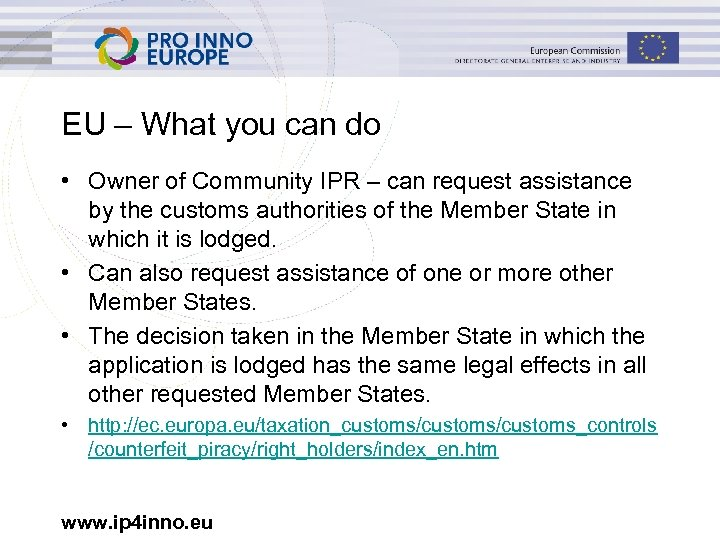 EU – What you can do • Owner of Community IPR – can request