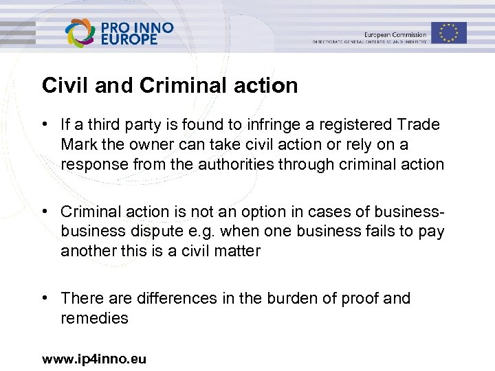 Civil and Criminal action • If a third party is found to infringe a