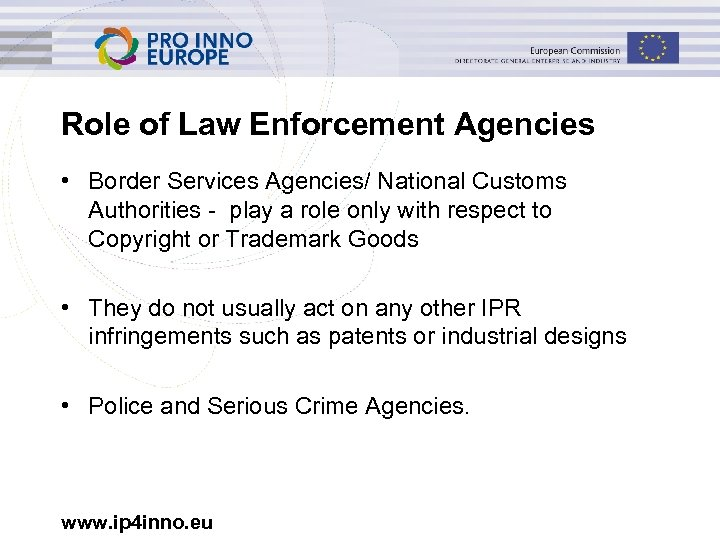 Role of Law Enforcement Agencies • Border Services Agencies/ National Customs Authorities - play