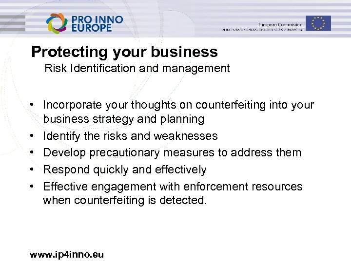 Protecting your business Risk Identification and management • Incorporate your thoughts on counterfeiting into