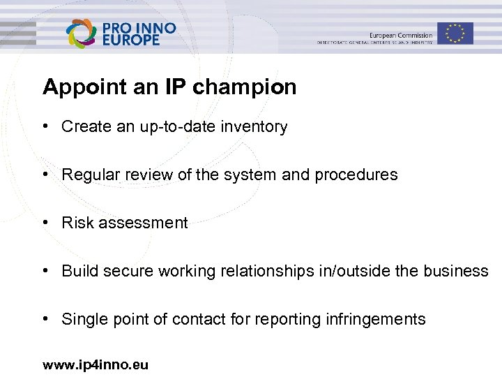 Appoint an IP champion • Create an up-to-date inventory • Regular review of the