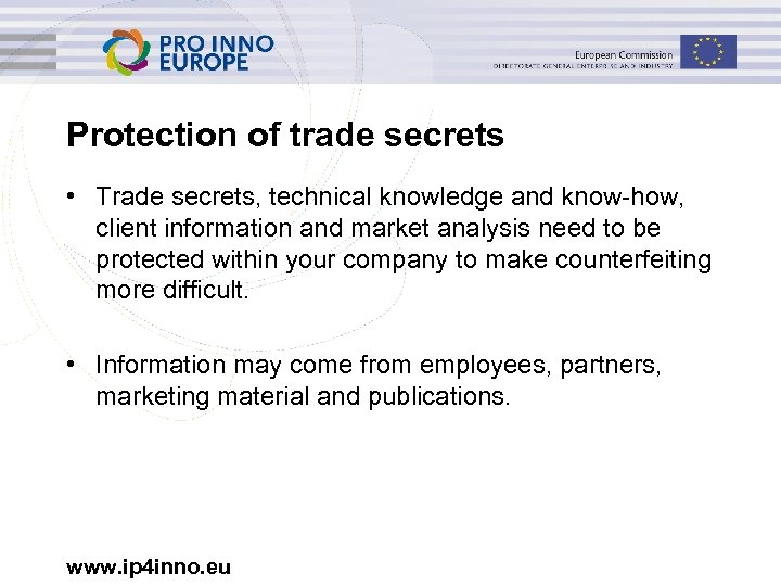 Protection of trade secrets • Trade secrets, technical knowledge and know-how, client information and