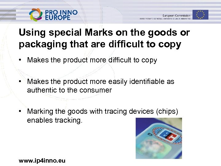 Using special Marks on the goods or packaging that are difficult to copy •
