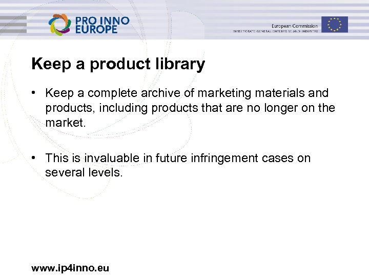 Keep a product library • Keep a complete archive of marketing materials and products,