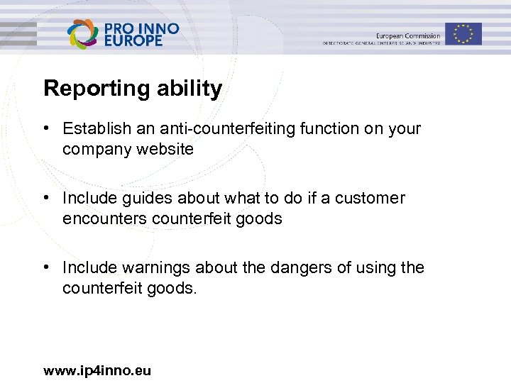 Reporting ability • Establish an anti-counterfeiting function on your company website • Include guides